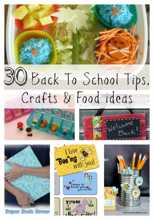 30 Back to School Tips, Crafts and Food Ideas