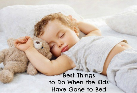 Best Things to Do When the Kids Have Gone to Bed