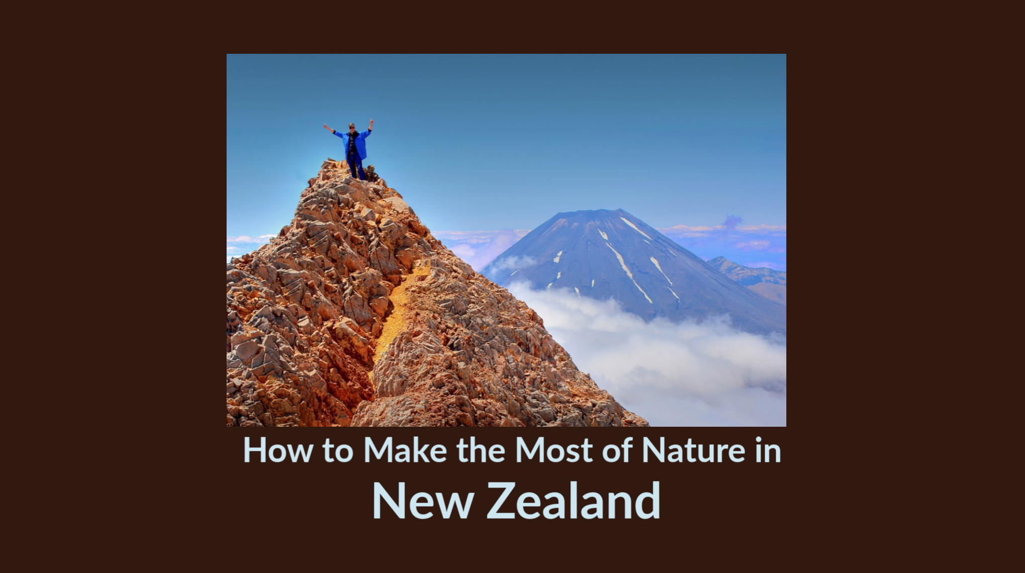 How to Make the Most of Nature in New Zealand