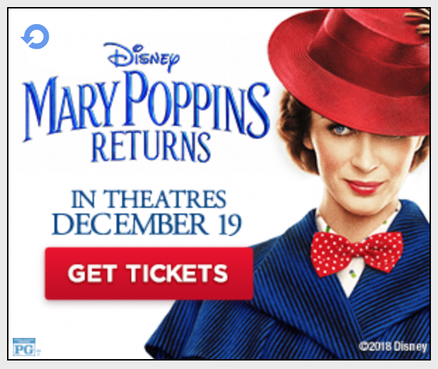 "TICKETS FOR DISNEY'S ""MARY POPPINS RETURNS"""