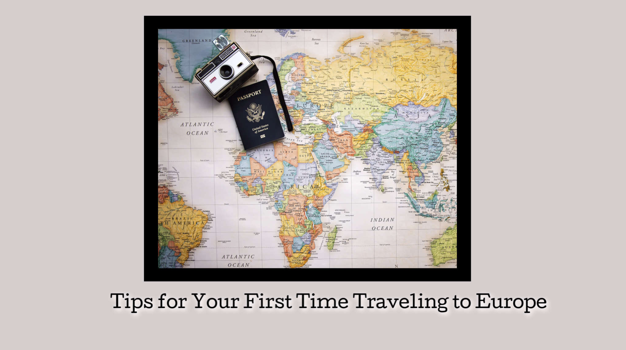 Tips for Your First Time Traveling to Europe