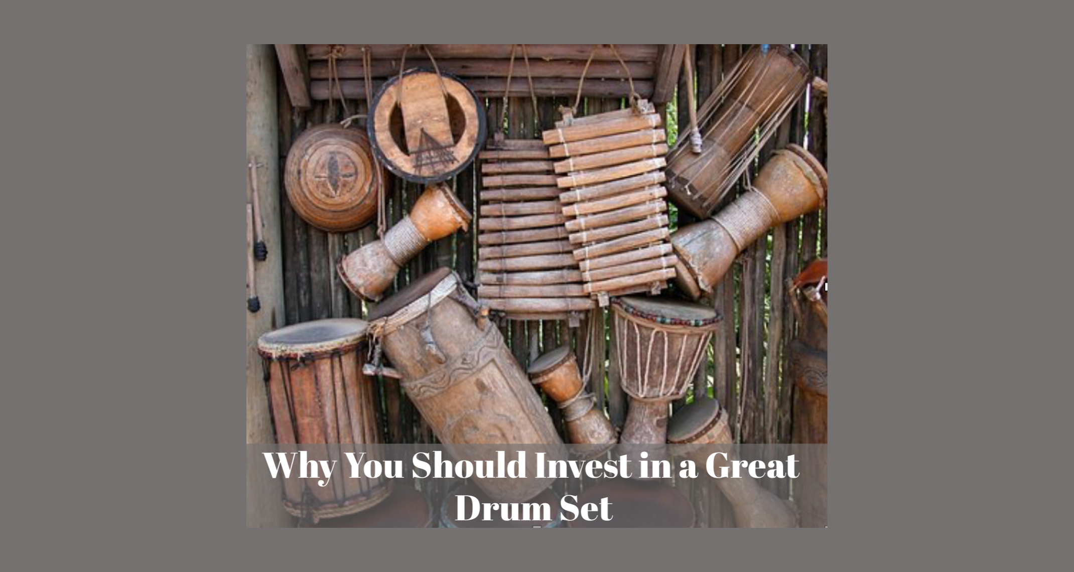 Why You Should Invest in a Great Drum Set