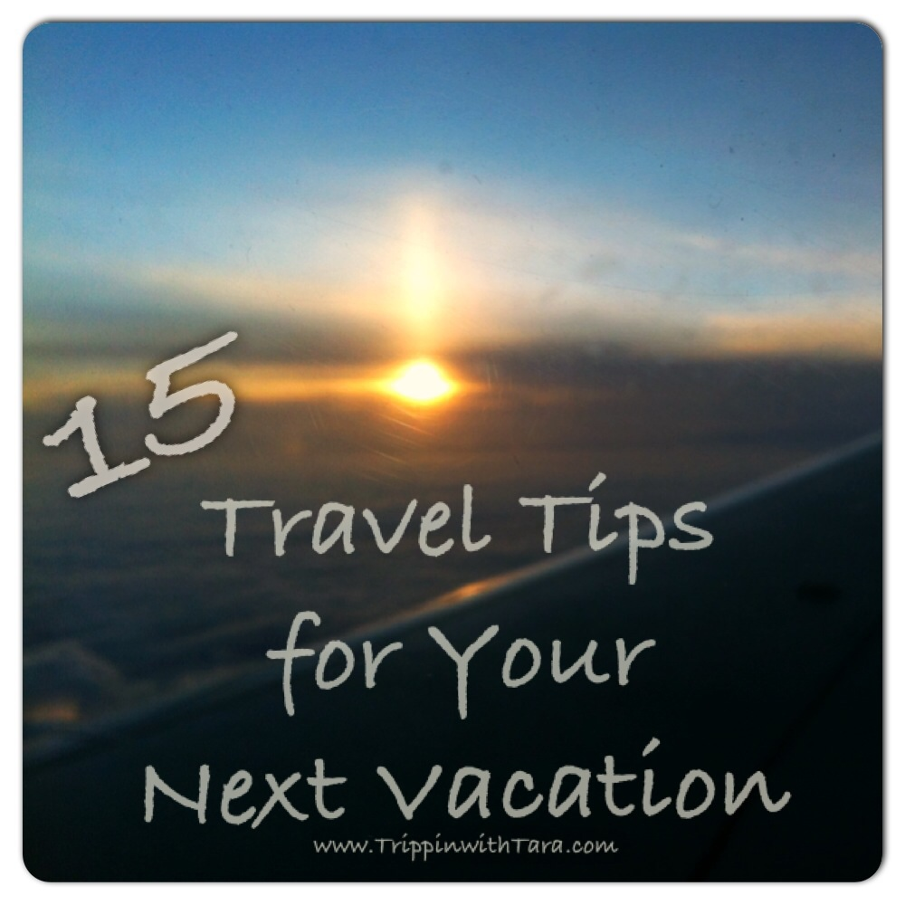 image15 Travel Tips for Your Next Vacation